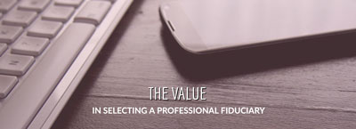 Selecting a Professional Fiduciary